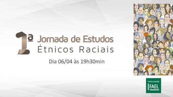 Faculdade FAEL debate racismo e negritude em 1ª Jornada de Estudos Étnico-Raciais no Brasil
